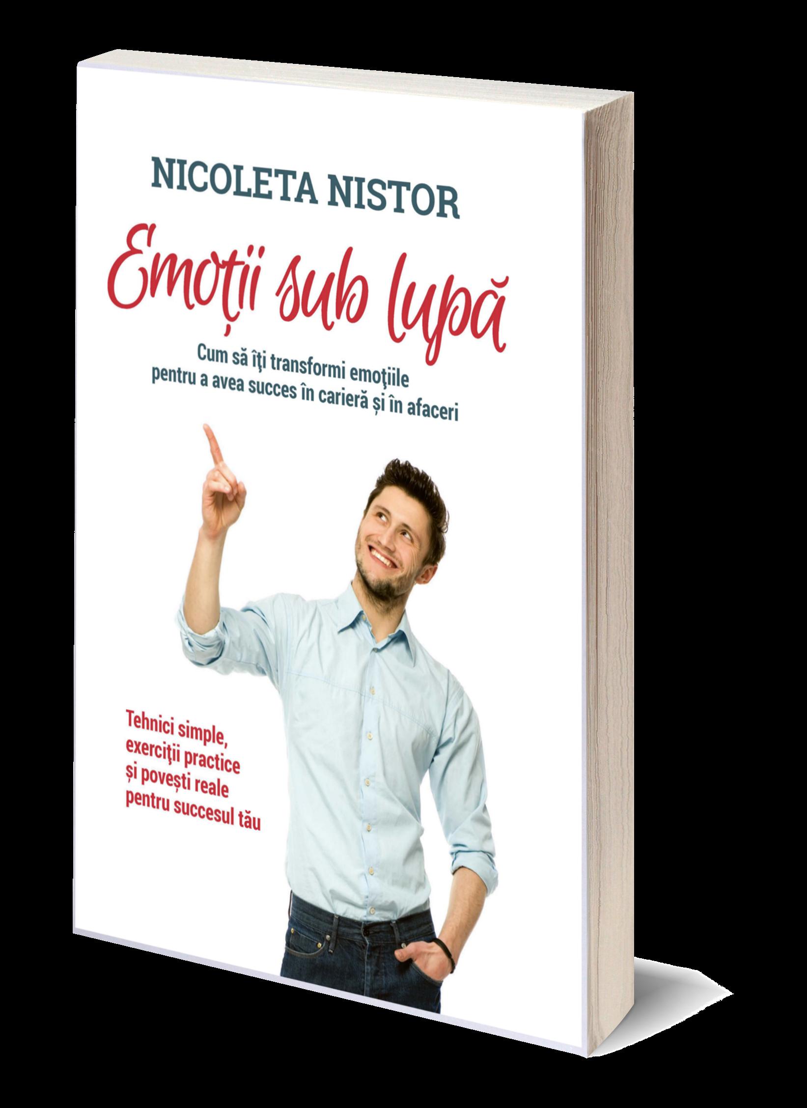 Emotiile sub lupa - Nicoleta Nistor